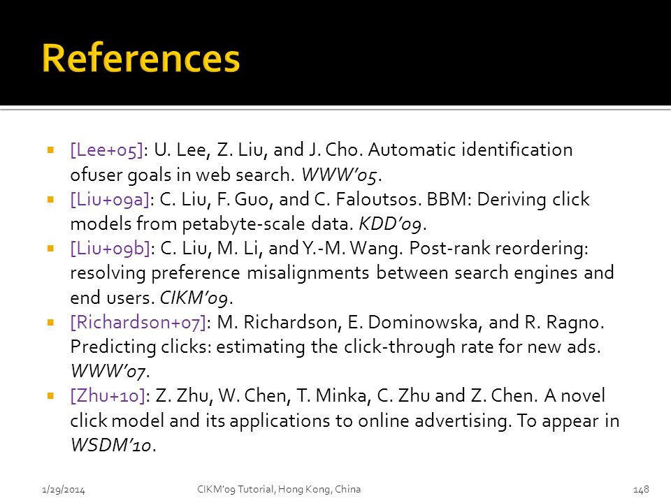 References [Lee+05]: U. Lee, Z. Liu, and J. Cho. Automatic identification ofuser goals in web search. WWW'05.